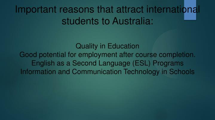 Important reasons that attract international students to Australia: