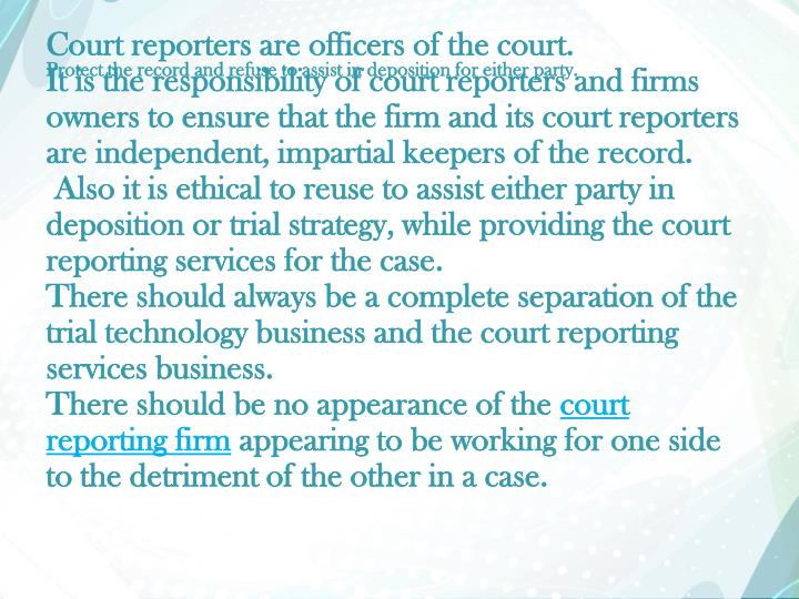 Protect the record and refuse to assist in deposition for either party.
