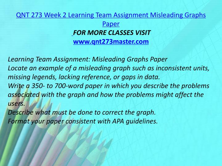 QNT 273 Week 2 Learning Team Assignment Misleading Graphs Paper