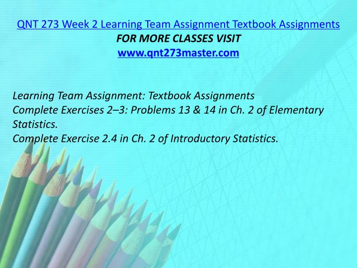 QNT 273 Week 2 Learning Team Assignment Textbook Assignments