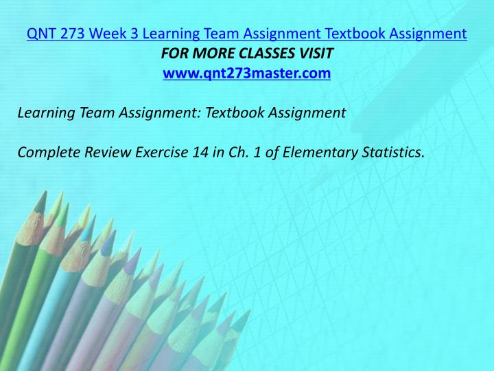 QNT 273 Week 3 Learning Team Assignment Textbook Assignment