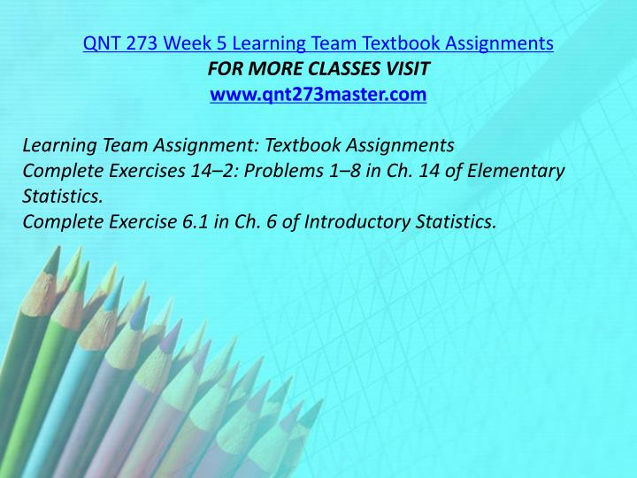 QNT 273 Week 5 Learning Team Textbook Assignments