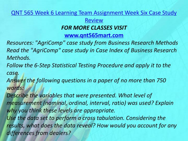 QNT 565 Week 6 Learning Team Assignment Week Six Case Study Review