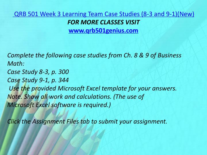 QRB 501 Week 3 Learning Team Case Studies (8-3 and 9-1)(New)