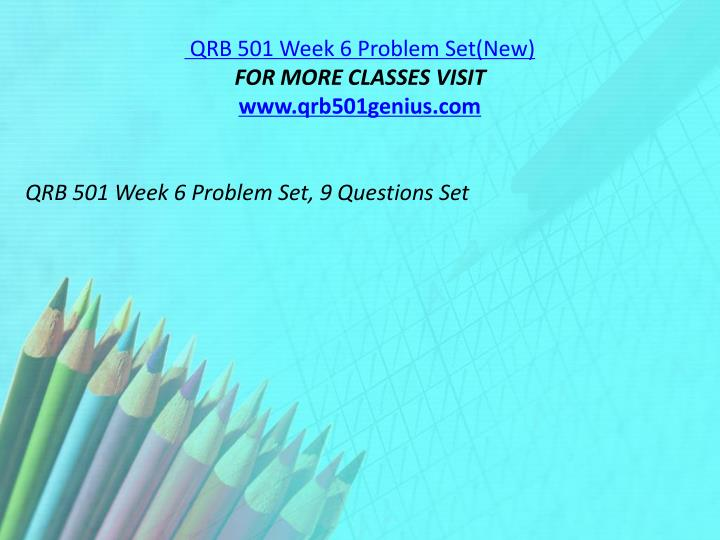 QRB 501 Week 6 Problem Set(New)
