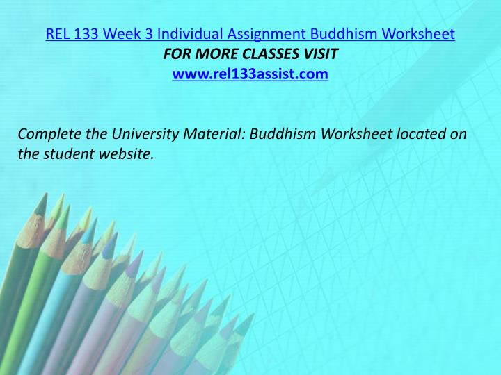 REL 133 Week 3 Individual Assignment Buddhism Worksheet