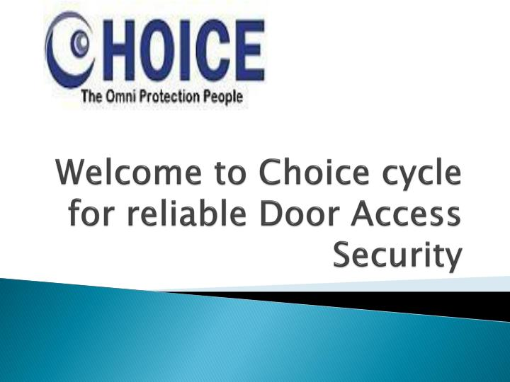 Welcome to choice cycle for reliable door access security