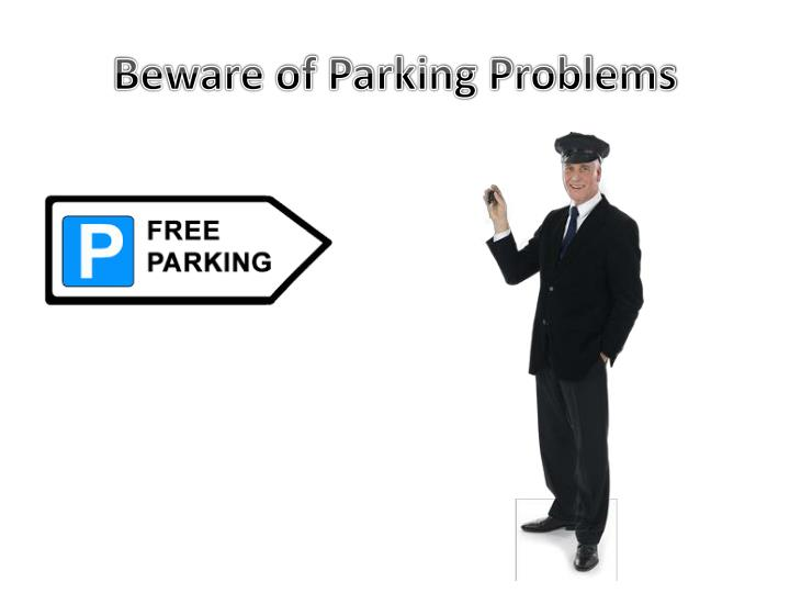 Beware of Parking Problems