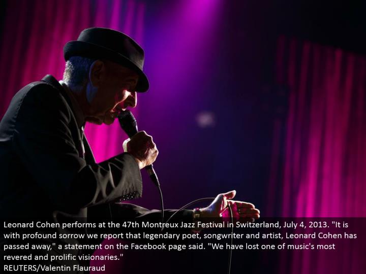 "Leonard Cohen performs at the 47th Montreux Jazz Festival in Switzerland, July 4, 2013. ""It is with ..."