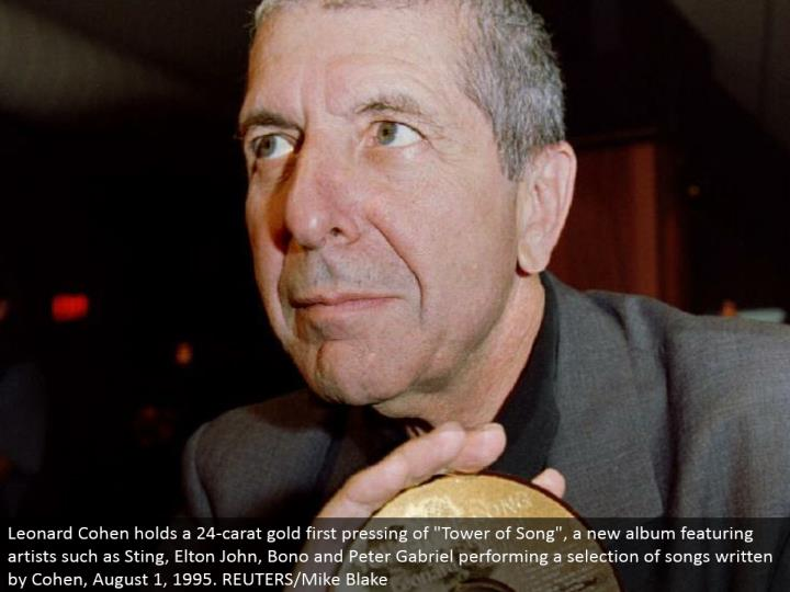 "Leonard Cohen holds a 24-carat gold first squeezing of ""Tower of Song"", another collection including craftsmen, for example, Sting, Elton John, Bono and Peter Gabriel playing out a choice of melodies composed by Cohen, August 1, 1995. REUTERS/Mike Blake"