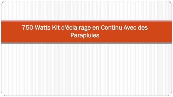 750 watts kit d clairage en continu avec des parapluies