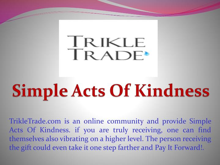 S imple acts of kindness
