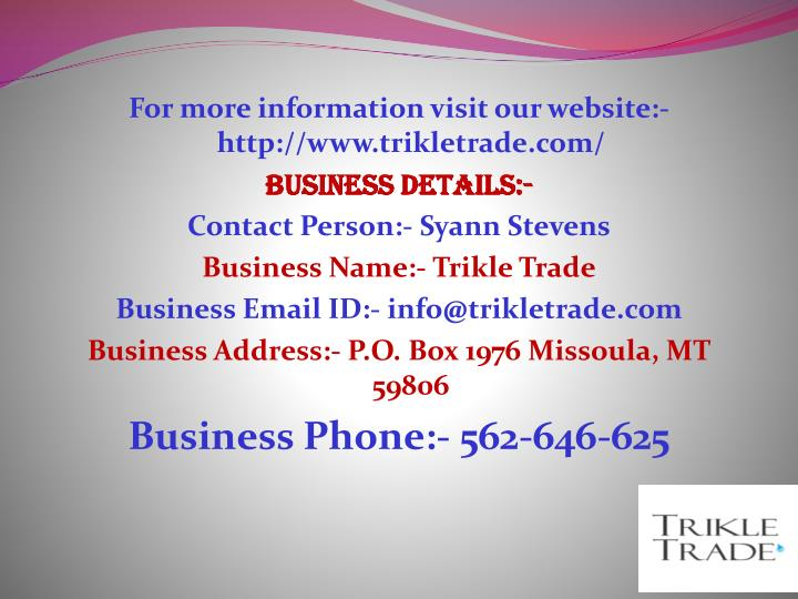 For more information visit our website:- http://www.trikletrade.com/
