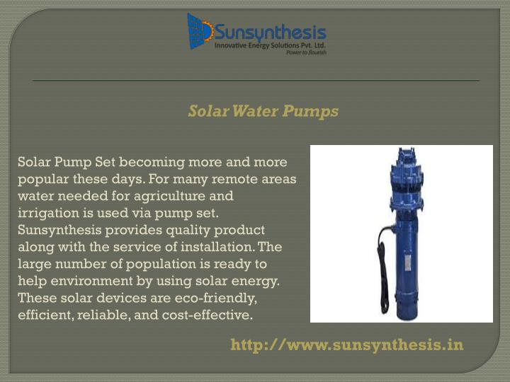Solar Pump Set becoming more and more popular these days. For many remote areas water needed for agriculture and irrigation is used via pump set.