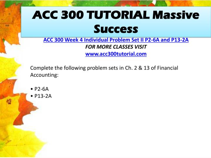 acc 300 week 4 individual problem This archive acc 300 entire course financial statementsdocx acc 300 week 3 team assignment problem 4-2adoc acc 300 week 3- individual assignment.