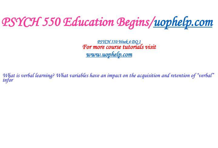 PSYCH 550 Education Begins/