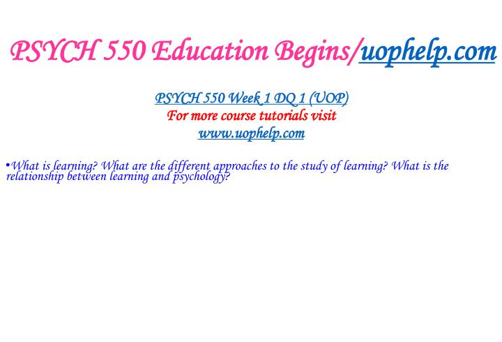 Psych 550 education begins uophelp com2