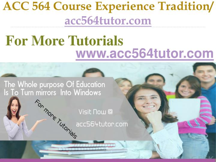 Acc 564 course experience tradition acc564tutor com