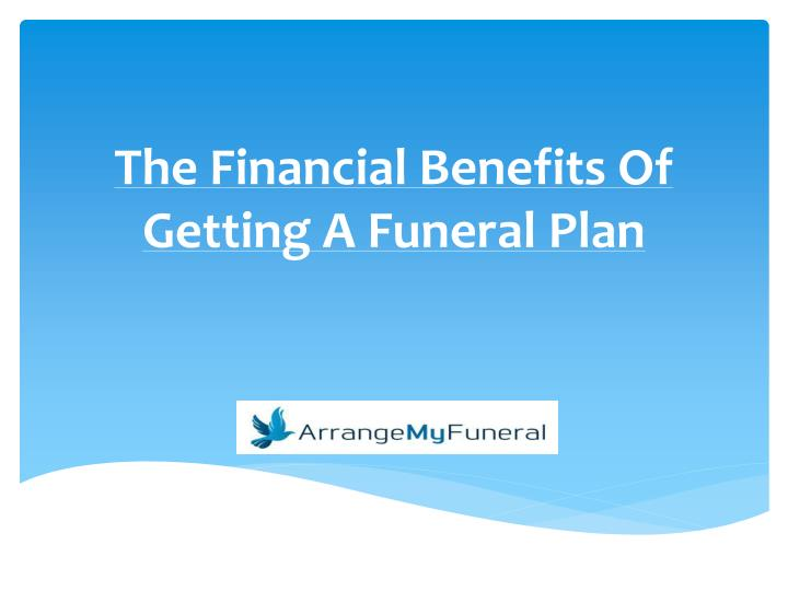 the financial benefits of getting a funeral plan