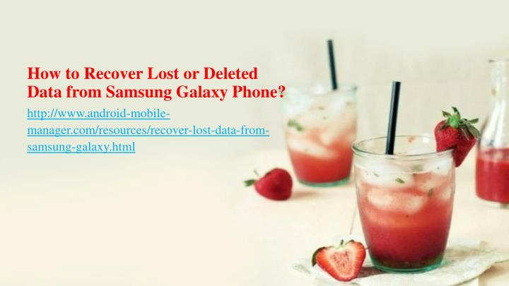 How to recover lost or deleted data from samsung galaxy phone
