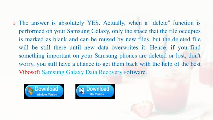 "The answer is absolutely YES. Actually, when a ""delete"" function is performed on your Samsung Galaxy..."