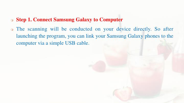 Step 1. Connect Samsung Galaxy to Computer