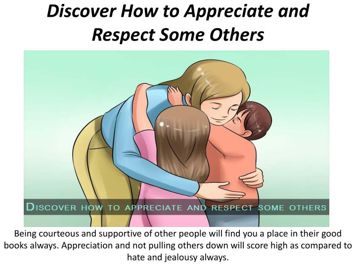 Discover How to Appreciate and Respect Some
