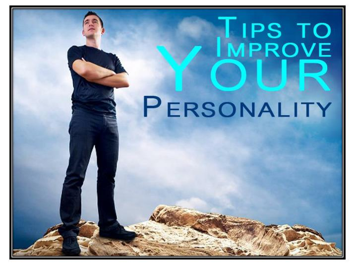 Tips to improve your personality