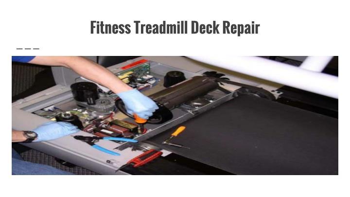 Fitness Treadmill Deck Repair