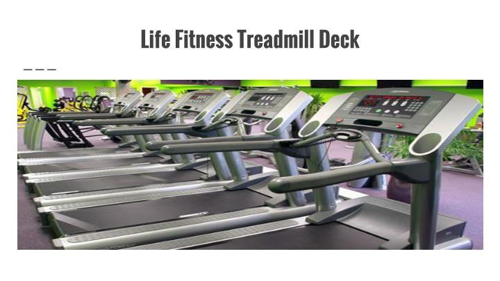 Life Fitness Treadmill Deck