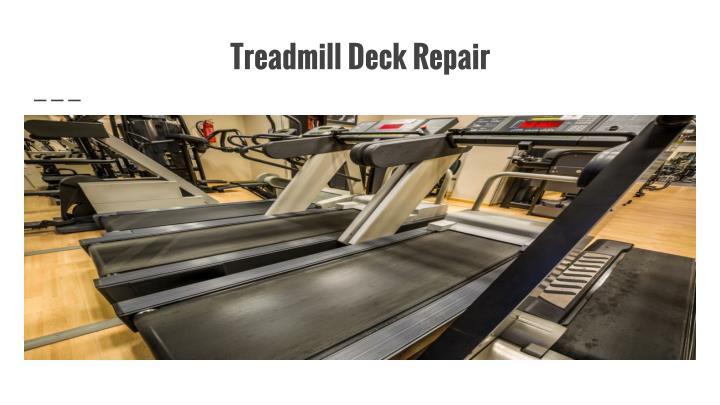 Treadmill deck repair