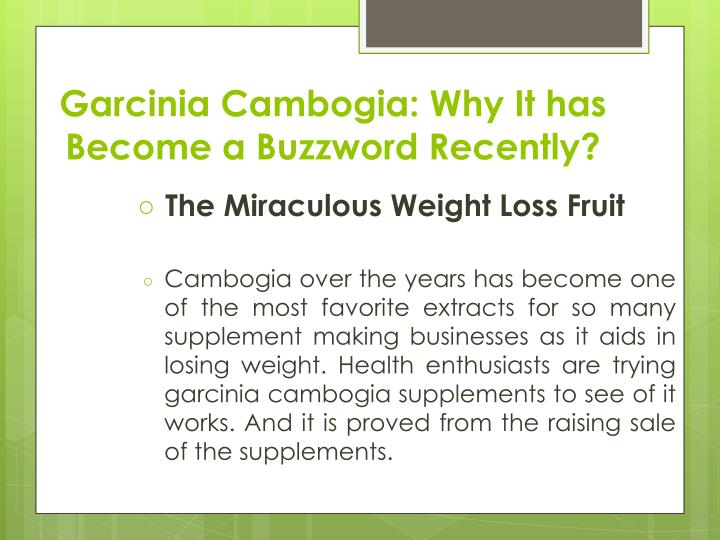 Garcinia cambogia why it has become a buzz w ord recently