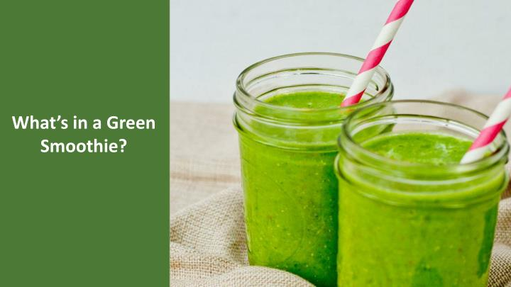 What's in a Green Smoothie?
