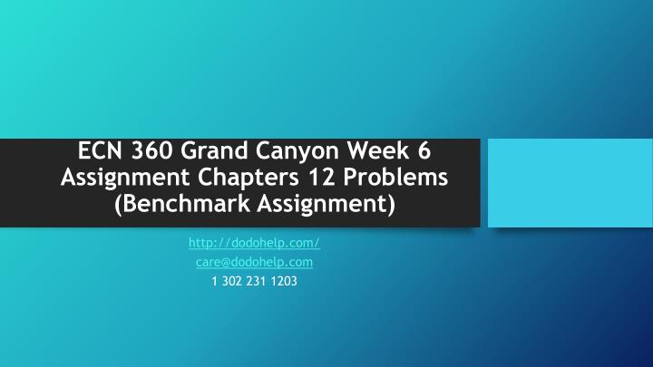 ecn 360 grand canyon week 6 assignment chapters 12 problems benchmark assignment