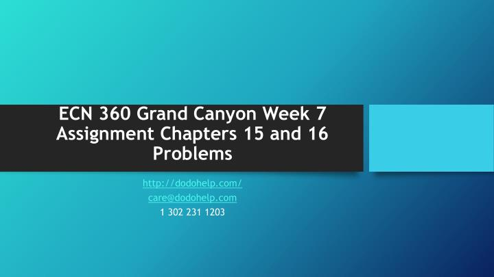 ecn 360 grand canyon week 7 assignment chapters 15 and 16 problems n.