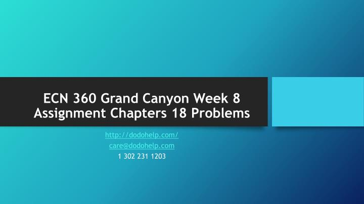 Ecn 360 grand canyon week 8 assignment chapters 18 problems