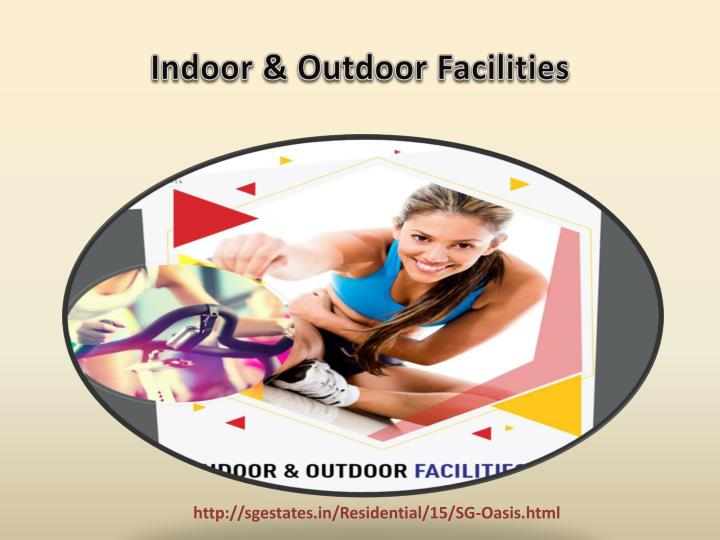 Indoor & Outdoor Facilities
