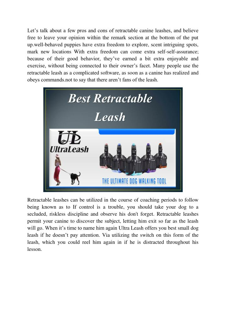 Let's talk about a few pros and cons of retractable canine leashes, and believe