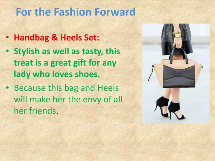 For the fashion forward