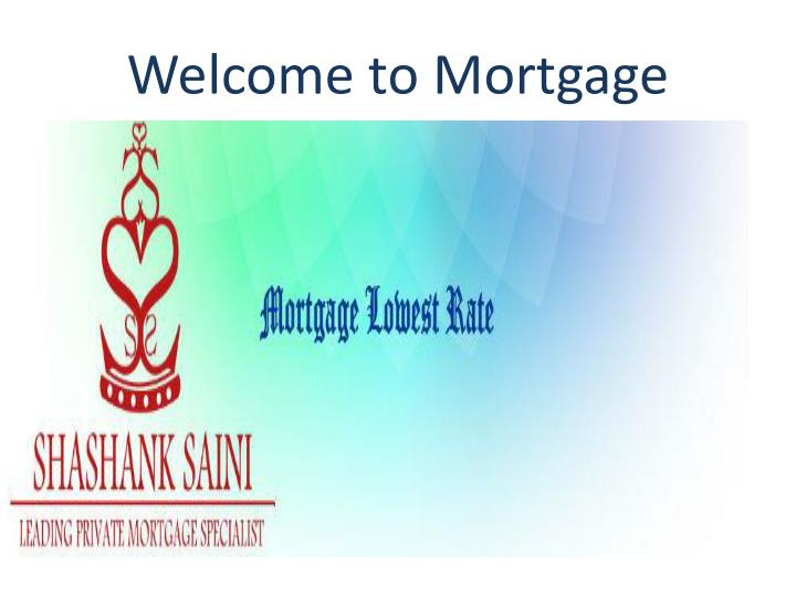 Welcome to mortgage