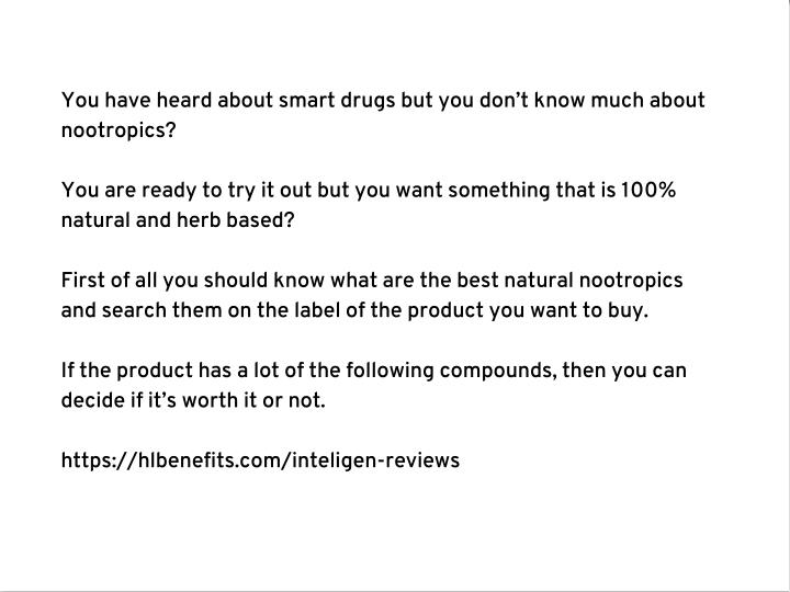 You have heard about smart drugs but you don't know much about