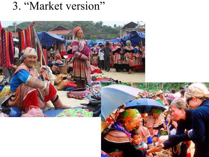 """3. """"Market version"""""""