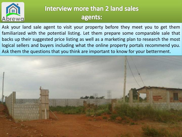 Interview more than 2 land sales agents: