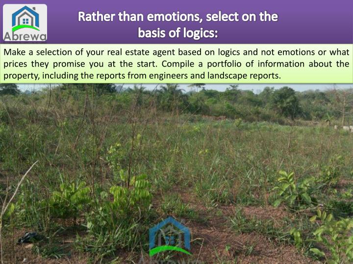 Rather than emotions, select on the basis of logics:
