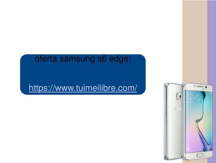 oferta samsung s6 edge: