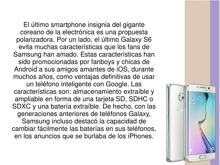 El último smartphone insignia del gigante coreano de la electrónica es una propuesta polarizadora....