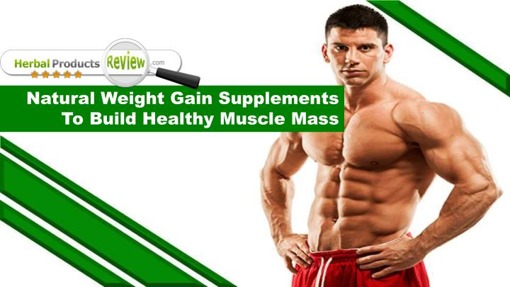 Natural Weight Gain Supplements To Build Healthy Muscle Mass