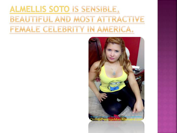 Almellis soto is sensible beautiful and most attractive female celebrity in america