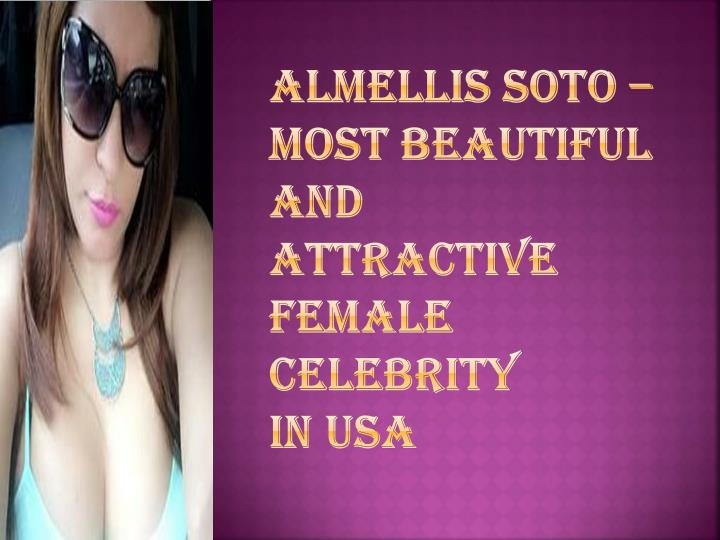Almellis soto most beautiful and attractive female celebrity in usa