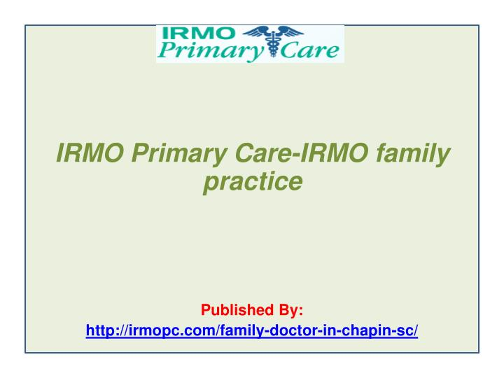 Irmo primary care irmo family practice published by http irmopc com family doctor in chapin sc